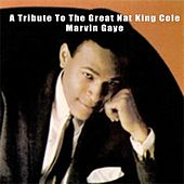 A Tribute To The Great Nat King Cole - Marvin Gaye de Marvin Gaye