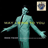 May I Sing to You de Eddie Fisher