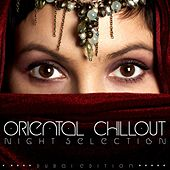 Oriental Chillout (Night Selection) by Various Artists