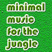 Minimal Music For The Jungle by Various Artists