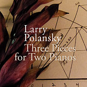 Larry Polansky: Three Pieces for Two Pianos by Various Artists