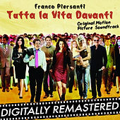 Tutta la vita davanti (Original Motion Picture Soundtrack) by Franco Piersanti