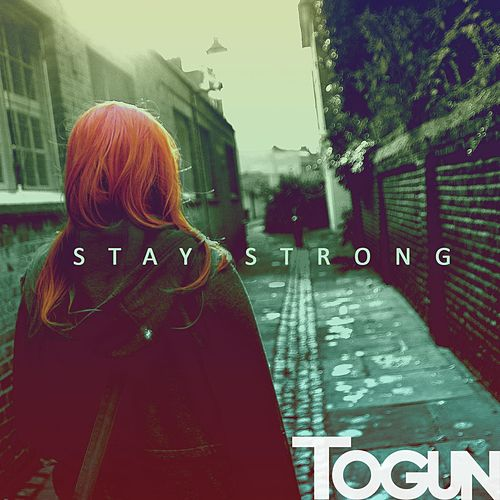 Stay Strong by Togun