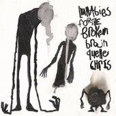 Lullabies to the Broken Brain by Quelle Chris