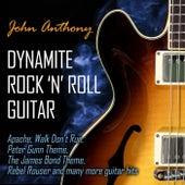 Dynamite Rock 'N' Roll Guitar by John Anthony