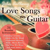 Love Songs on Guitar by John Anthony
