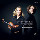 Beethoven: Complete Sonatas for Piano and Violin by Isabelle van Keulen