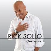 Foi Deus... de Rick Sollo
