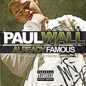 Already Famous by Paul Wall