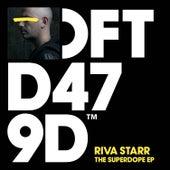 The Superdope EP von Riva Starr