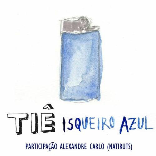 Isqueiro Azul (Participação Especial Alexandre Carlo) de Tiê