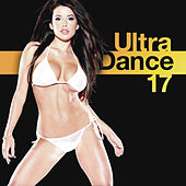 Ultra Dance 17 by Various Artists
