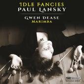 Paul Lansky: Idle Fancies by Gwendolyn Dease