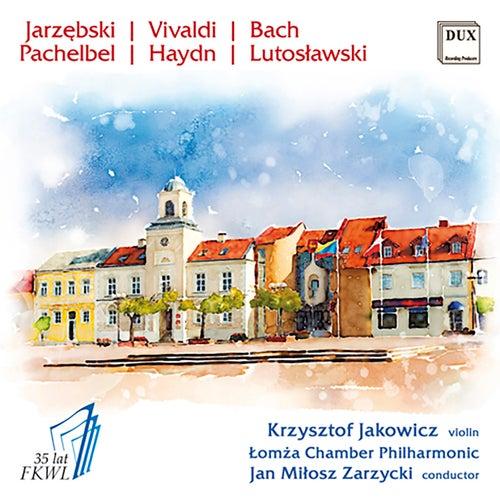 Jarzębski, Vivaldi, Bach, Pachelbel, Haydn & Lutosławski: Works for Violin & Orchestra by Various Artists