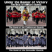 Under the Banner of Victory : The Best of Military Bands de Various Artists