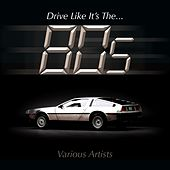 Drive Like It's The 80s de Various Artists