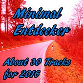 Minimal Entdecker (About 30 Tracks for 2016) von Various Artists