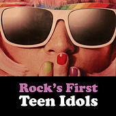Rock's First Teen Idols by Various Artists