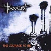 The Courage to Be by Holocaust