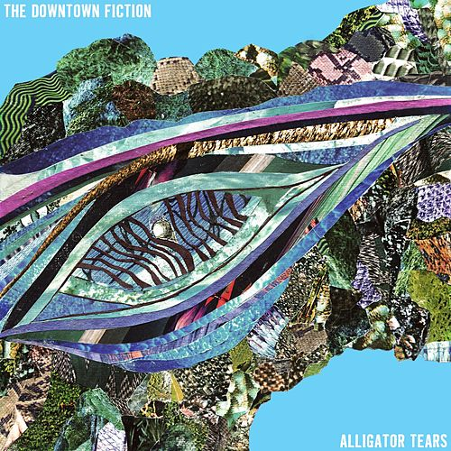 Alligator Tears by The Downtown Fiction