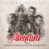 Todavía Me Amas: Lo Mejor de Aventura (Deluxe Edition) von Aventura