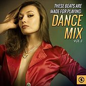 These Beats Are Made For Playing: Dance Mix, Vol. 3 von Various Artists