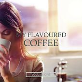 My Flavoured Coffee, Vol. 1 (Selection Of Finest Chill Out & Lounge Beats) by Various Artists