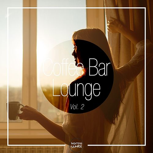 Coffee Bar Lounge, Vol. 2 by Various Artists