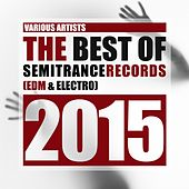 The Best of Semitrance Records 2015 (EDM & Electro) de Various Artists