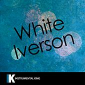 White Iverson (In the Style of Post Malone) [Karaoke Version]- Single by Instrumental King
