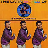 The Latin World Of Tito Puente de Tito Puente