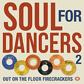 Soul for Dancers 2: Out on the Floor Firecrackers by Various Artists