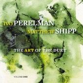 The Art of the Duet, Vol. 1 by Matthew Shipp