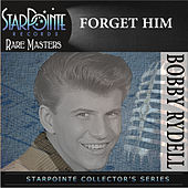 Forget Him (Re-Recorded Version) de Bobby Rydell
