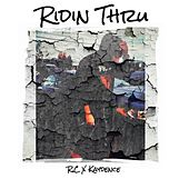 Ridin' Thru (feat. Kaydence) by RC