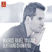 Ravel: Complete Works for Solo Piano by Bertrand Chamayou