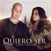 Quiero Ser by Carlos Y Alejandra