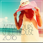 Afterhours Chill House 2016 by Various Artists