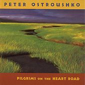 Pilgrims On The Heart Road de Peter Ostroushko