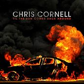 'Til the Sun Comes Back Around - Single by Chris Cornell