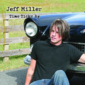 Time Ticks By by Jeff Miller