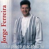 Era Pouco e Acabou-se by Jorge Ferreira