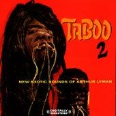 Taboo 2 [Digitally Remastered] von Arthur Lyman