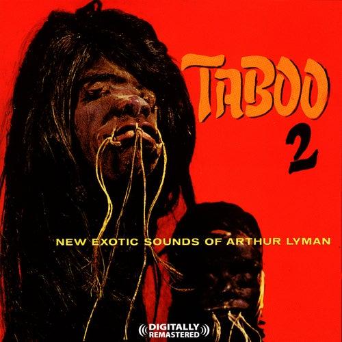 Taboo 2 [Digitally Remastered] by Arthur Lyman