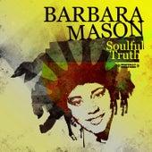Soulful Truth [Digitally Remastered] de Barbara Mason