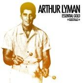 Essential Gold [Digitally Remastered] von Arthur Lyman