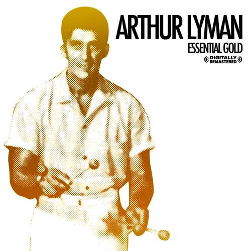 Essential Gold [Digitally Remastered] by Arthur Lyman