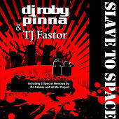 Slave To Space by DJ Roby Pinna