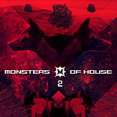Monsters Of House Vol.2 by Various Artists