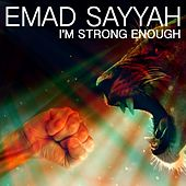 I'm Strong Enough by Emad Sayyah